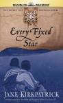 Every Fixed Star - Jane Kirkpatrick, Barbara Rosenblat