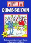 Dumb Britain (Private Eye) - Marcus Berkmann