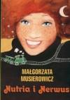 Nutria i Nerwus - Małgorzata Musierowicz