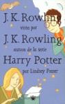J.K. Rowling Vista Por J.K. Rowling (an Interview with J.K. Rowling) - Lindsey Fraser, J.K. Rowling
