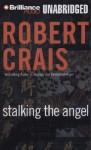 Stalking The Angel - Robert Crais, Patrick G. Lawlor