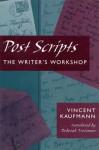 Post Scripts: The Writer's Workshop - Vincent Kaufmann