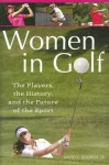 Women in Golf: The Players, the History, and the Future of the Sport - David L. Hudson Jr.