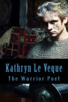 The Warrior Poet - Kathryn Le Veque
