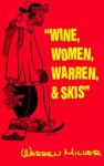 Wine, Women, Warren, & Skis - Warren Miller