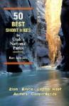 50 Best Short Hikes in Utah's National Parks - Ron Adkison