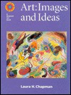 Art: Images and Ideas - Laura H. Chapman, Laura Chapman