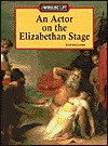 The Working Life An Actor On The Elizabethan Stage - Adam Woog