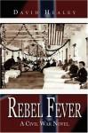 Rebel Fever: A Civil War Novel - David Healey