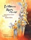 Residential Aliens Anthology, Volume 1: Speculative Fiction from the Seven Stars - Lyndon Perry, Andy Bowers, James K. Bowers, Rob Carr, Patrick G. Cox, D.S. Crankshaw, Merrie Destefano, George L. Duncan, Dave Gudeman, Rick McQuiston, Alex Moisi, Curtis Schweitzer, Stoney M. Setzer, G. Glyn Shull Jr., Gerry Sonnenschein, Daniel Devine