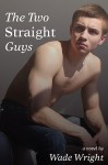 The Two Straight Guys - Wade Wright