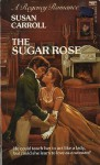 The Sugar Rose - Susan Carroll