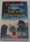 Tod um Mitternacht - Catherine Hunter, Henriette Zeltner