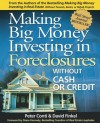 Making Big Money Investing in Foreclosures: Without Cash or Credit - Peter Conti, David M. Finkel