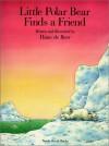 Little Polar Bear Finds a Friend - Hans de Beer