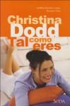 Tal Como Eres - Christina Dodd