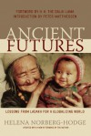 Ancient Futures: Lessons from Ladakh for a Globalizing World - Helena Norberg-Hodge, Dalai Lama XIV, Peter Matthiessen