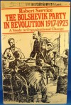 The Bolshevik party in revolution: A study in organisational change, 1917-1923 - Robert Service