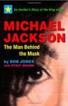 Michael Jackson: The Man behind the Mask - Bob Jones, Stacy Brown