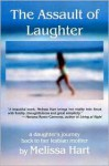 The Assault of Laughter: A Daughter's Journey Back to Her Lesbian Mother - Melissa Hart