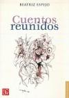 Cuentos Reunidos - Beatriz Espejo