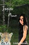 Jaguar Moon - Linda Palmer