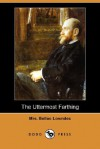 The Uttermost Farthing (Dodo Press) - Marie Belloc Lowndes
