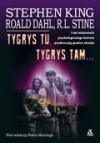 Tygrys tu, tygrys tam... - Richard Matheson, Robert Bloch, Roald Dahl, William F. Nolan, Ray Bradbury, Robert Lawrence Stine, Ambrose Bierce, Ramsey Campbell, Joan Delano Aiken, Stephen King, Isaac Asimov