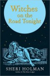 Witches on the Road Tonight - Sheri Holman