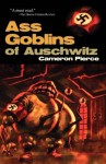 Ass Goblins of Auschwitz - Cameron Pierce