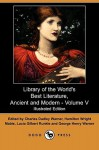 Library of the World's Best Literature, Ancient and Modern - Volume V (Illustrated Edition) (Dodo Press) - Charles Dudley Warner, Hamilton Wright Mabie, Lucia Gilbert Runkle