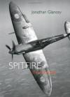 Spitfire - the Biography - Jonathan Glancey