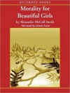 Morality for Beautiful Girls (The No. 1 Ladies' Detective Agency Series #3) - Alexander McCall Smith, Lisette Lecat