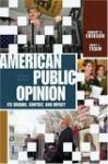 American Public Opinion: Its Origin, Contents, and Impact - Robert S. Erikson, Kent L. Tedin