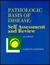 Pathologic Basis Of Disease: Self Assessment And Review - Carolyn C. Compton