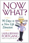 Now What?: 90 Days to a New Life Direction - Laura Berman Fortgang
