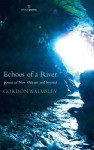 Echoes of a River: Poems of New Orleans and Beyond - Gordon Walmsley