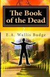 The Book of the Dead - E.A. Wallis Budge