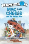 Mac and Cheese and the Perfect Plan - Sarah Weeks, Jane Manning