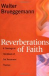 Reverberations of Faith: A Theological Handbook of Old Testament Themes - Walter Brueggemann