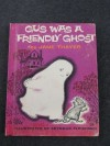 GUS WAS A FRIENDLY GHOST - Jane Thayer, Seymour Fleishman