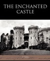 The Enchanted Castle - E. Nesbit