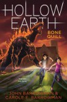 Bone Quill (Hollow Earth #2) - Carole E. Barrowman, John Barrowman