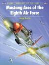 Mustang Aces of the Eighth Air Force - Jerry Scutts