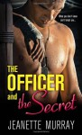 The Officer and the Secret - Jeanette Murray