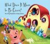 What Does It Mean to Be Green?:: Eco-Pig Explains Living Green - Lisa S. French, Barry Gott