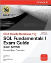 OCA Oracle Database 11g SQL Fundamentals I Exam Guide: Exam 1Z0-051 (Oracle Press) - John Watson, Roopesh Ramklass