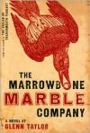 The Marrowbone Marble Company - M. Glenn Taylor