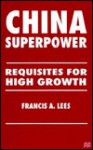 China Superpower: Requisites for High Growth - Henry Roth