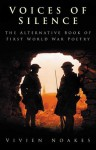 Voices of Silence: The Alternative Book of First World War Poetry - Vivien Noakes